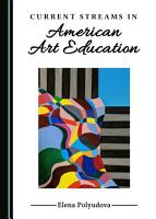 Current Streams in American Art Education PDF
