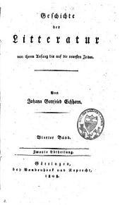 Geschichte der Litteratur von ihrem Anfang bis auf die neuesten Zeiten: Band 7