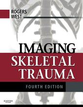 Imaging Skeletal Trauma E-Book: Edition 4