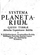 Systema planetarium. Quies terræ adversus Copernicanos stabilita
