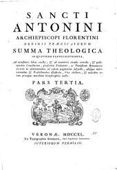 Antonini archiepiscopi Florentini. op. Ejusd. Summa Theologica in quatuor partes distributa