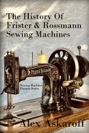 The History of Frister and Rossmann Sewing Machines