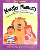 Taming Monster Moments: Tips for Turning on Soul Lights to Help Children Handle Fear and Danger