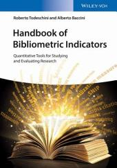 Handbook of Bibliometric Indicators: Quantitative Tools for Studying and Evaluating Research