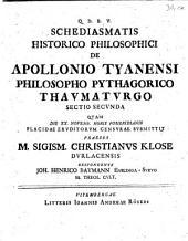 Schediasma Historico Philosophicum De Apollonio Tyanensi Philosopho Pythagorico Thaumaturgo: Volume 2