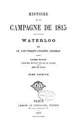 Histoire de la campagne de 1815; Waterloo: Volume 1