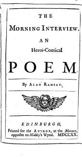 The morning interview [and other poems. Issued as part of [Poems] by A. Ramsay, 1720].