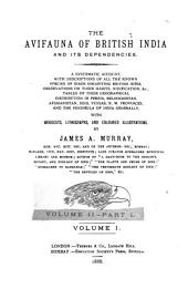 The Avifauna of British India and Its Dependencies: A Systematic Account, with Descriptions of All the Known Species of Birds Inhabiting British India, Observations on Their Habits, Nidification, &c., Tables of Their Geographical Distribution in Persia, Beloochistan, Afghanistan, Sind, Punjab, N.W. Provinces, and the Peninsula of India Generally, with Woodcuts, Lithographs, and Coloured Illustrations, Volume 2
