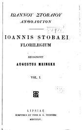 Iohannis Stobaei Florilegium: Volumes 1-2