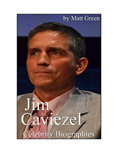 Celebrity Biographies   The Amazing Life Of Jim Caviezel   Famous Actors Book