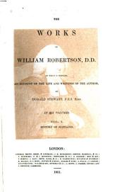 The works of William Robertson: to which is prefixed an account of his life and writings of the author, Volume 1