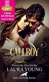 CallBoy | Erotik Audio Story | Erotisches Hörbuch: Sex, Leidenschaft, Erotik und Lust