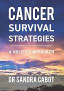 Cancer Survival Strategies
