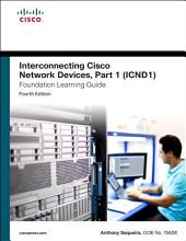 Interconnecting Cisco Network Devices, Part 1 (ICND1) Foundation Learning Guide: Int Cis Dev Pt1 Fou ePub_3, Edition 4