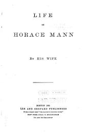 Life and Works of Horace Mann: Volume 1