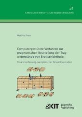 Computergestuetzte Verfahren zur pragmatischen Beurteilung der Tragwiderstaende von Brettschichtholz: Zusammenfassung exemplarischer Simulationsstudien