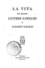 La Vita ed alcune lettere familiari di Galileo Galilei