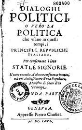 Dialoghi politici, o vero la politica che usano in questi tempi, i prencipi, e republiche italiane ...