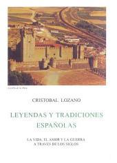 Leyendas y tradiciones españolas: la vida, el amor y la guerra a través de los siglos