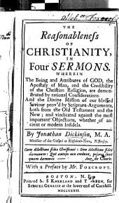 The Reasonableness of Christianity, in Four Sermons ... With a Preface by Mr. Foxcroft