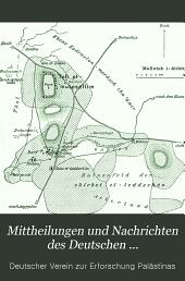 Mittheilungen und Nachrichten des Deutschen Palaestina-Vereins