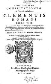 APOSTOLICARUM CONSTITUTIONUM & Catholicae doctrinae CLEMENTIS ROMANI LIBRI VIII