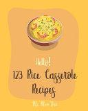 Hello! 123 Rice Casserole Recipes