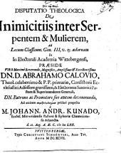 Disp. de inimicitiis inter serpentem et mulierem: ad loc. classicum Gen. 3, 15 adornata