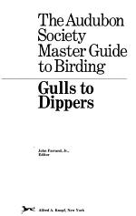 The Audubon Society Master Guide to Birding: Gulls to dippers