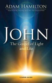 John Leader Guide: The Gospel of Light and Life
