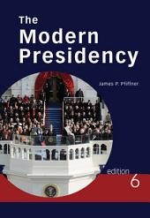 The Modern Presidency: Edition 6