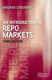 An Introduction to Repo Markets: Edition 3