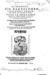 La retorica di m. Bartolomeo Caualcanti ...: diuisa in sette libri ... ; con le postille di m. Pio Portinaio giureconsulto ... et con la tauola de i capi principali ...