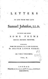 Letters to and from the Late Samuel Johnson LL.D., to which are Added Some Poems Never Before Printed: Volume 2