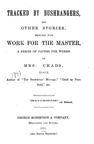 Tracked by Bushrangers  and Other Stories  Together with Work for the Masters