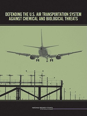 Defending the U S  Air Transportation System Against Chemical and Biological Threats PDF