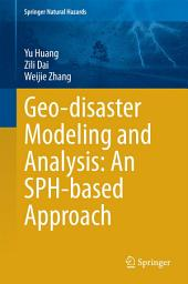 Geo-disaster Modeling and Analysis: An SPH-based Approach