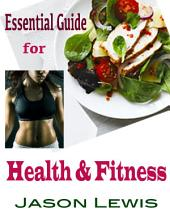 Essential Guide for Health & Fitness