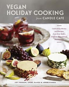 Vegan Holiday Cooking from Candle Cafe Book