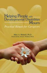 Helping People With Developmental Disabilities Mourn Book PDF