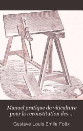 Manuel pratique de viticulture pour la reconstitution des vignobles méridionaux: Vignes américaines; submersion; plantation dans les sables