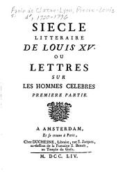 Siècle littéraire de Louis XV: ou, Lettres sur les hommes célèbres