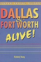 Dallas and Fort Worth Alive!