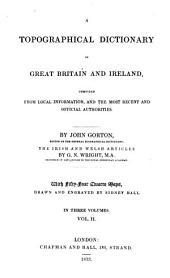 A topographical dictionary of Great Britain and Ireland. The Irish and Welsh articles by G.N. Wright. [With] Appendix