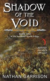 Shadow of the Void: Book Two of the Sundered World Trilogy