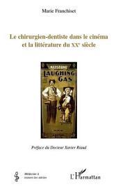 Le chirurgien-dentiste dans le cinéma et la littérature du XXème siècle