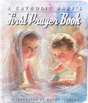 A Catholic Baby s First Prayer Book