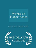 Works of Fisher Ames   Scholar s Choice Edition PDF