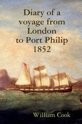Diary of a Voyage from London to Port Philip 1852