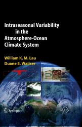 Intraseasonal Variability In The Atmosphere Ocean Climate System Book PDF